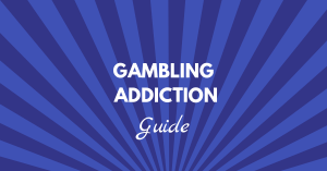 Gambling Addiction Guide
