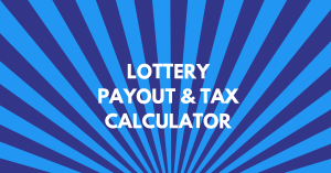 Lottery Payout & Tax Calculator