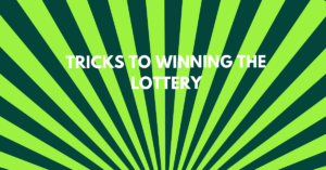 Tricks of winning the lottery