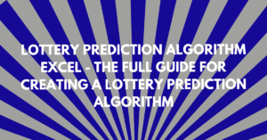 Lottery Prediction Algorithm Excel