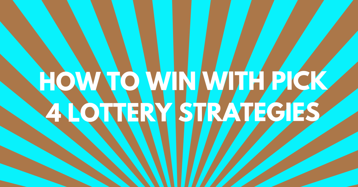 Pick 4 Strategy – Ultimate Guide for 2021