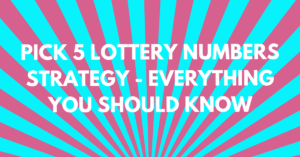 Pick 5 Lottery Numbers Strategy