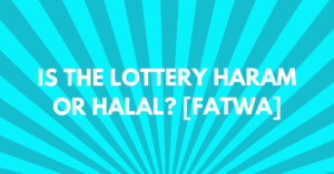 Is the lottery haram or halal - fatwa