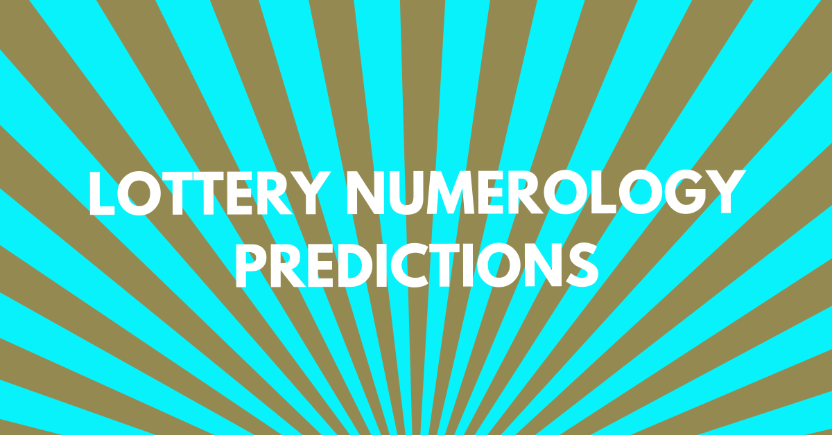 Numerology Lottery Prediction: How to Win the Lottery Using Numerology?