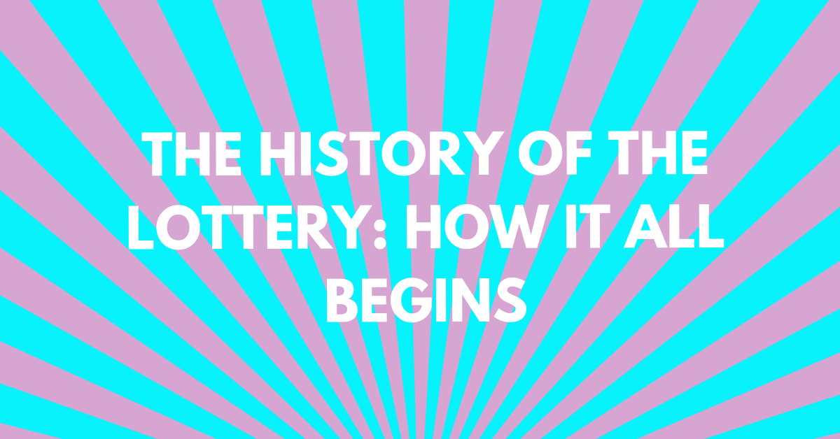 The History of the Lottery: How It All Begins